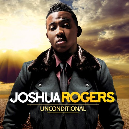 Joshua Rogers- Unconditional